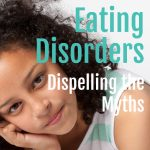 Eating Disorders – Dispelling the Myths