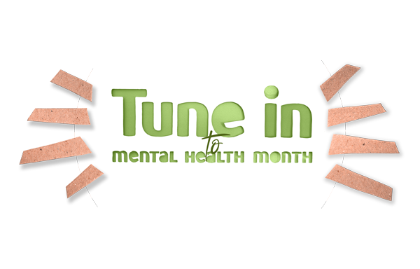 Tune In to Mental Health Month