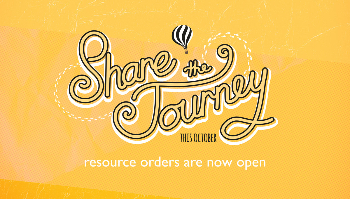 Share the Journey this October. Resource orders open